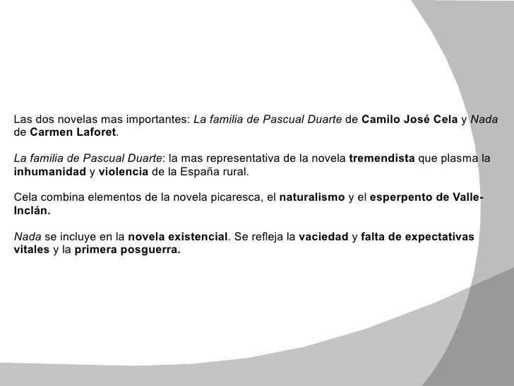 La novela en los años cuarenta Las dos novelas mas importantes:  La familia de Pascual Duarte  de  Camilo José Cela  y  Na...