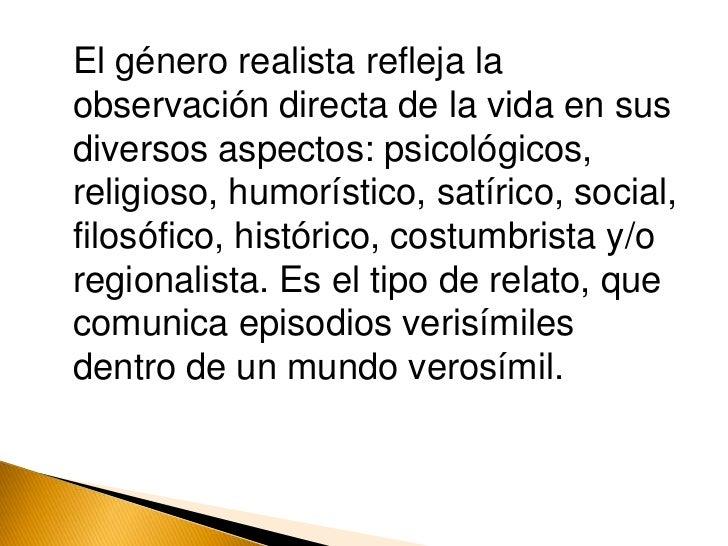 El género realista refleja la observación directa de la vida en sus diversos aspectos: psicológicos, religioso, humoríst...