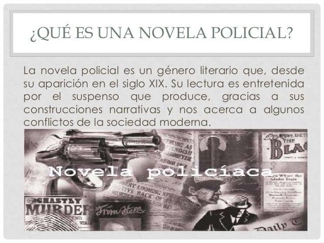 ¿QUÉ ES UNA NOVELA POLICIAL? La novela policial es un género literario que, desde su aparición en el siglo XIX. Su lectura...