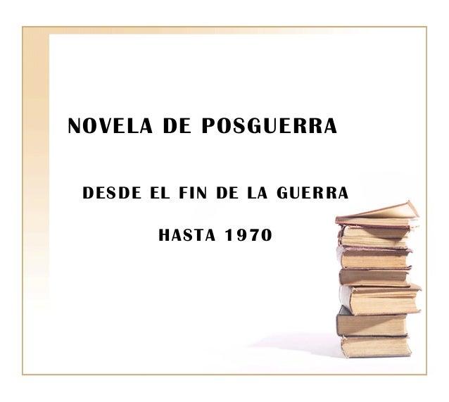 NOVELA DE POSGUERRA DESDE EL FIN DE LA GUERRA HASTA 1970