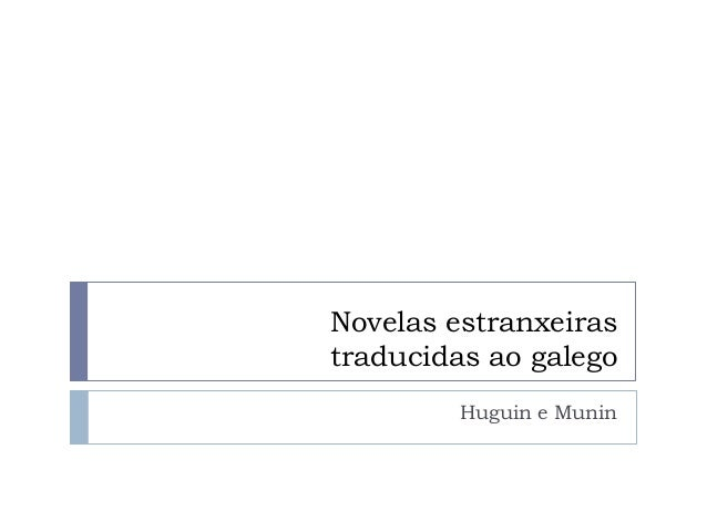 Novelas estranxeiras traducidas ao galego Huguin e Munin