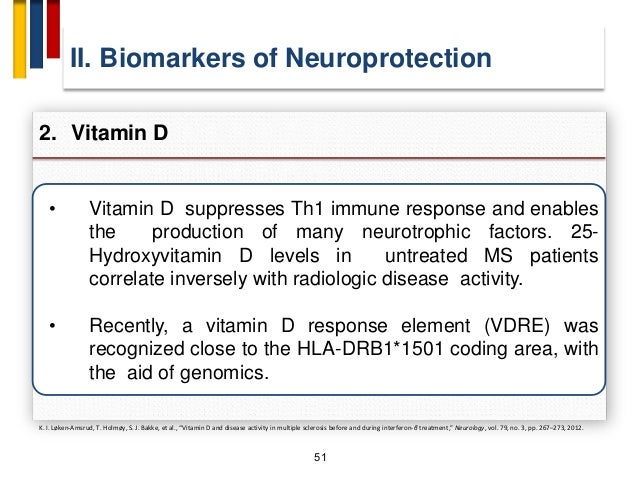 52 • Vitamin D displays an inhibitory role in MS, also at a genetic level, by interacting with VDRE. • Interestingly, Stew...