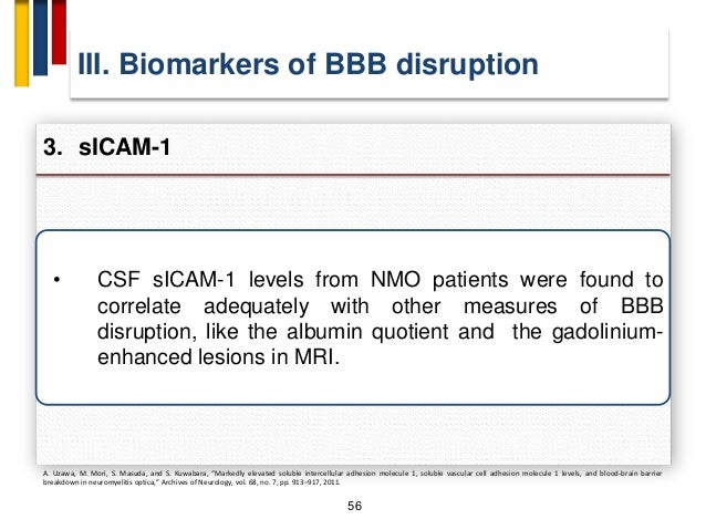 58 • And its fragments are found in large quantities in the CSF of most MS patients during a relapse (80%). IV. Biomarkers...