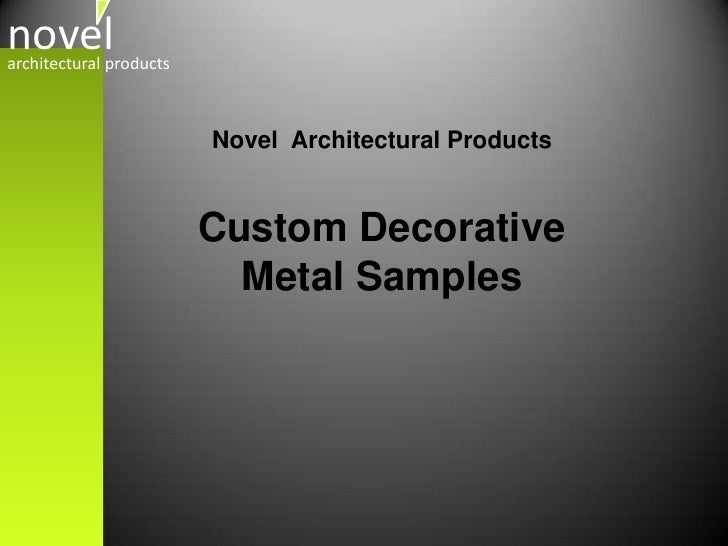 Novel  Architectural Products<br />Custom Decorative Metal Samples<br />