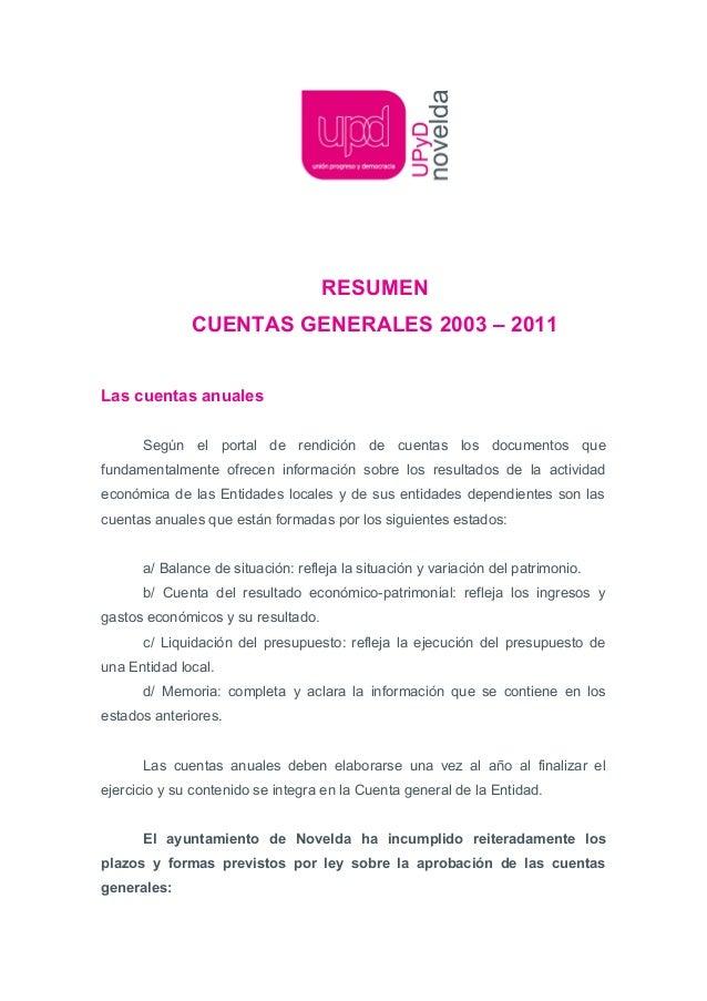 RESUMEN              CUENTAS GENERALES 2003 – 2011Las cuentas anuales      Según el portal de rendición de cuentas los doc...