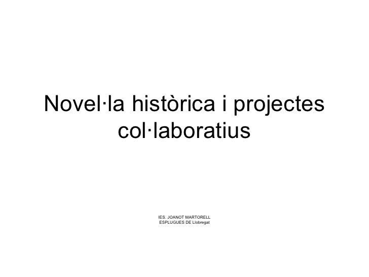 Novel·la històrica i projectes col·laboratius IES. JOANOT MARTORELL ESPLUGUES DE Llobregat