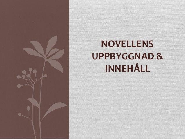 NOVELLENS UPPBYGGNAD & INNEHÅLL