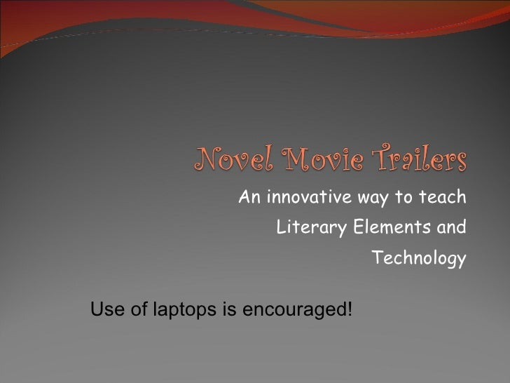 An innovative way to teach Literary Elements and Technology Use of laptops is encouraged!
