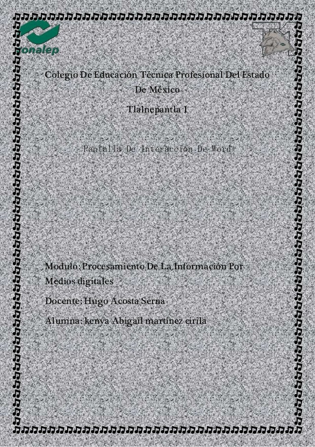 Colegio De Educación Técnica Profesional Del Estado De México Tlalnepantla 1 Pantalla De Interacción De Word Modulo: Proce...