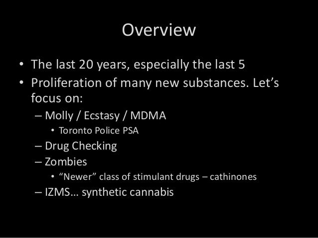 ecstasy an overview of the psychoactive Addiction treatment: the overview  3,4-methylenedioxymethamphetamine is the original substance that earned the name ecstasy as a psychoactive drug,.