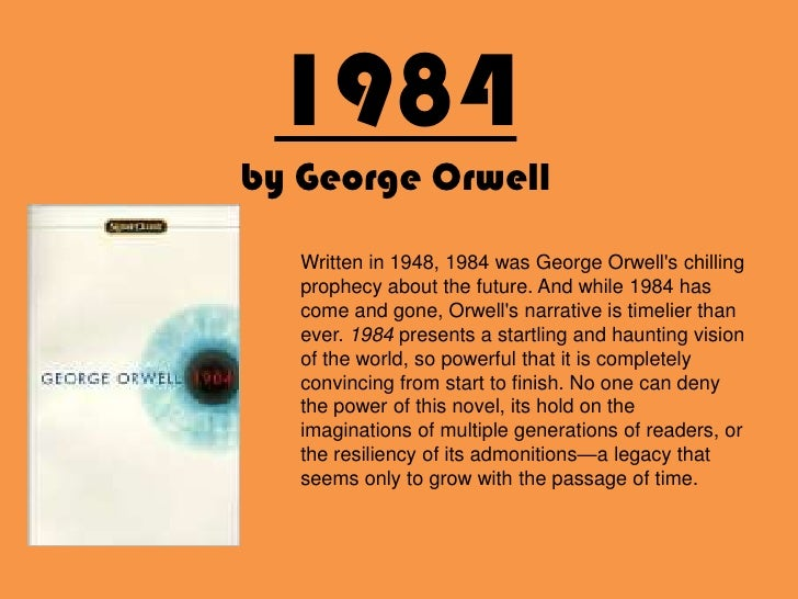 a vision of an irrational future in george orwells 1984 Power even has the ability to even make people do ridiculous and irrational  george orwells 1984 is one  and set 36 years into the future, 1984 eerily.