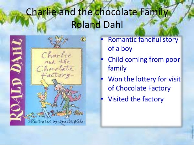 the tragic life and hardships of dahls charlie and the chocolate I remember tying my handkerchief into innumerable knots as they told the story of their hardships for a time i took on their life  the brilliant and tragic.