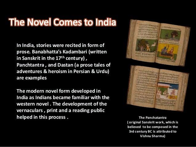 Some of the earliest novels werewritten in Bengali & Marathi. Theearliest novel in Marathi was BabaPadmanji's ' Yamuna Par...