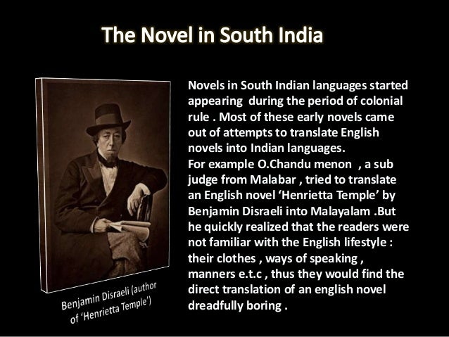 So he gave up this idea and instead wrote anovel in malayalam in the manner of englishnovels . This novel called the 'Indu...