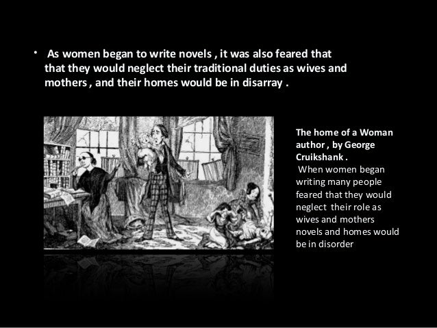• Novels written by female authors were  mostly about domestic lives – the only  subject women could speak about freely at...