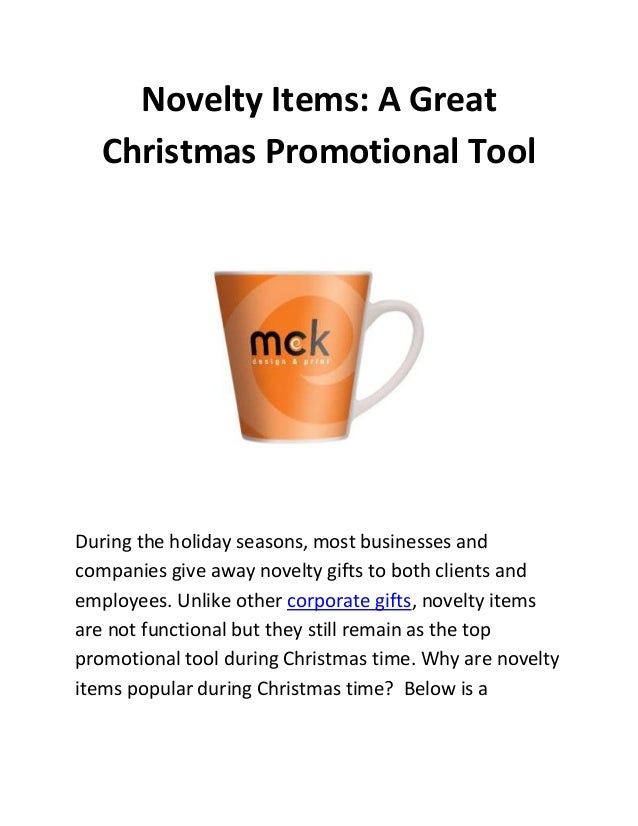 Novelty Items: A Great Christmas Promotional Tool  During the holiday seasons, most businesses and companies give away nov...