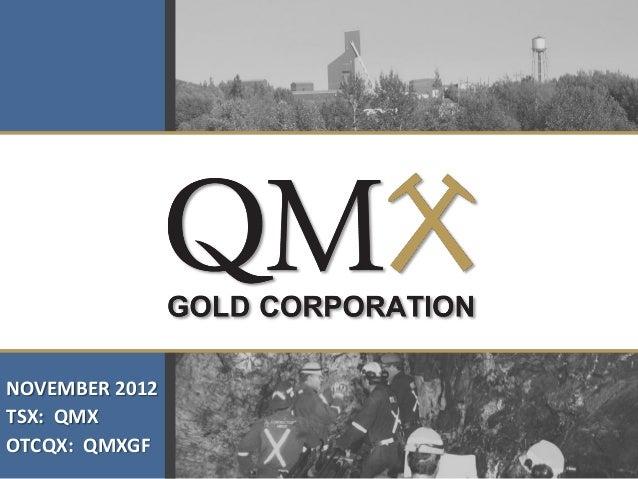 NOVEMBER 2012TSX: QMXOTCQX: QMXGF