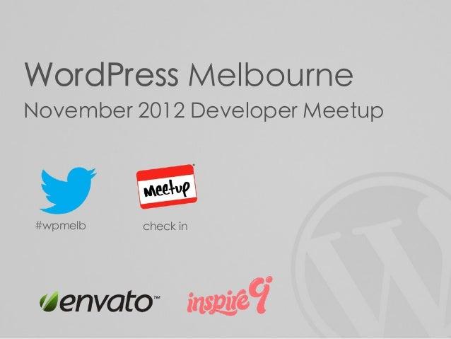 WordPress MelbourneNovember 2012 Developer Meetup#wpmelb   check in