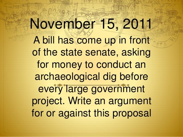 November 15, 2011 A bill has come up in front of the state senate, asking for money to conduct an archaeological dig befor...