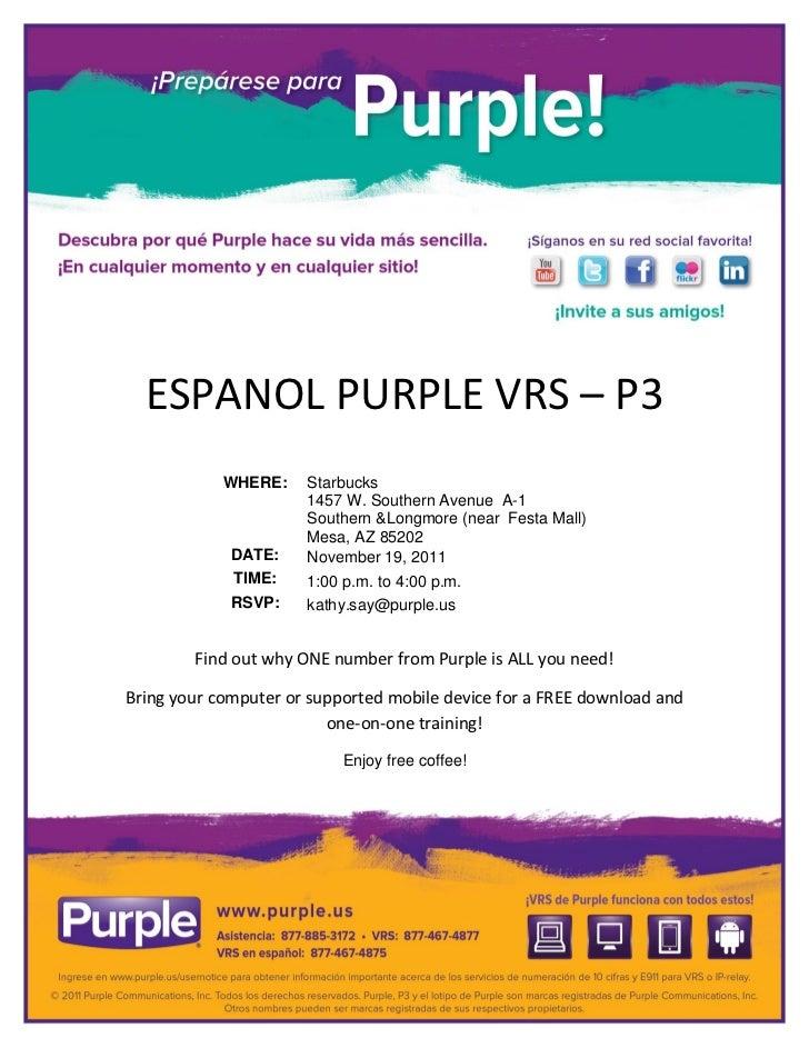ESPANOL PURPLE VRS – P3            WHERE:    Starbucks                      1457 W. Southern Avenue A-1                   ...