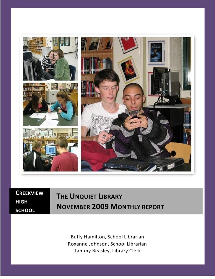 CREEKVIEW             THE UNQUIET LIBRARY HIGH SCHOOL             NOVEMBER 2009 MONTHLY REPORT                  Buffy Hami...