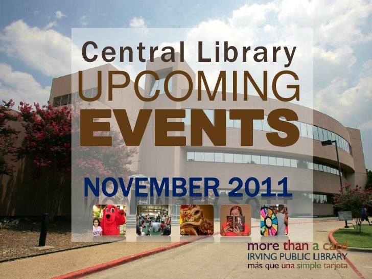 Central LibraryUPCOMINGEVENTS