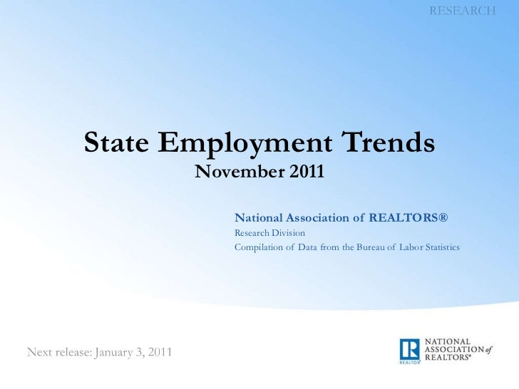 State Employment Trends November 2011 National Association of REALTORS® Research Division Compilation of Data from the Bur...