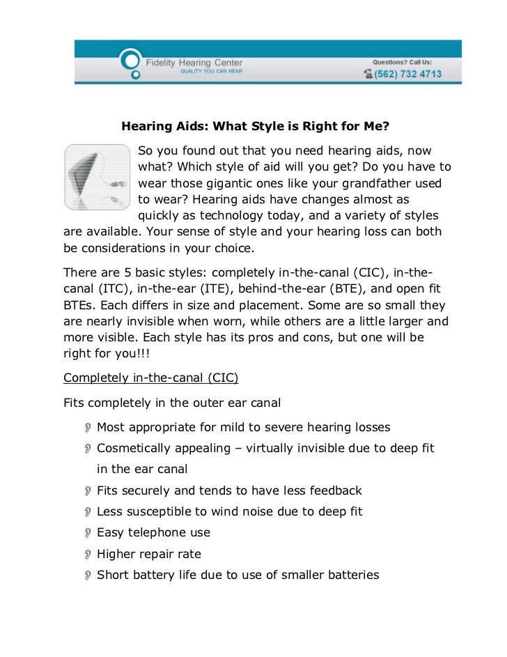 Hearing Aids: What Style is Right for Me?             So you found out that you need hearing aids, now             what? W...