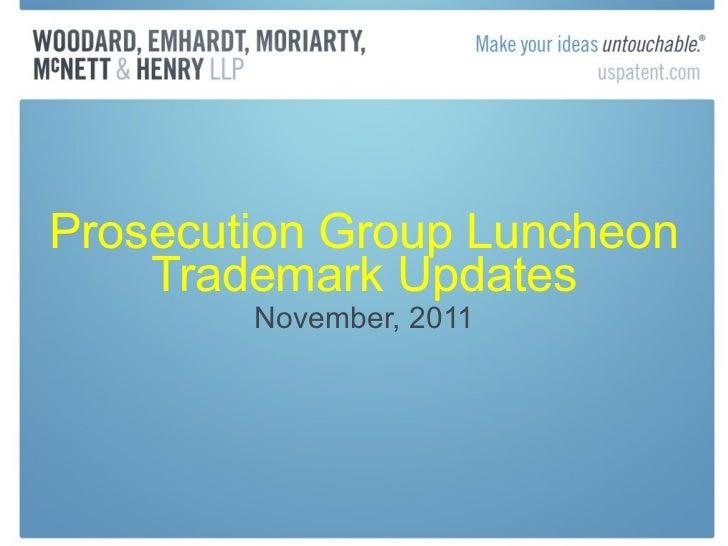 Prosecution Group Luncheon Trademark Updates November, 2011
