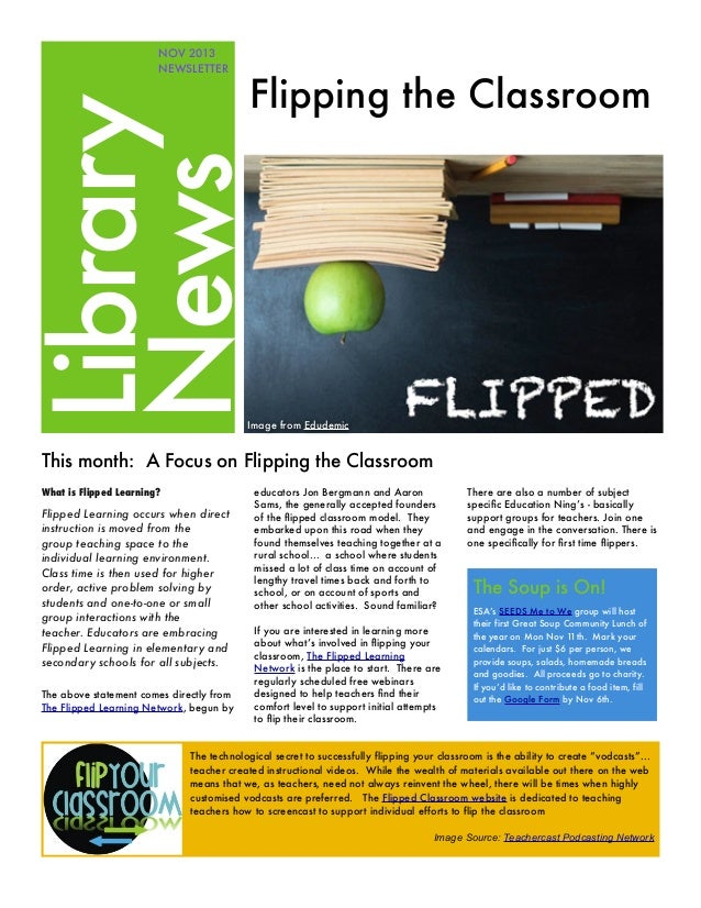 Flipping the Classroom  Library News  NOV 2013 NEWSLETTER  Image from Edudemic  This month: A Focus on Flipping the Classr...