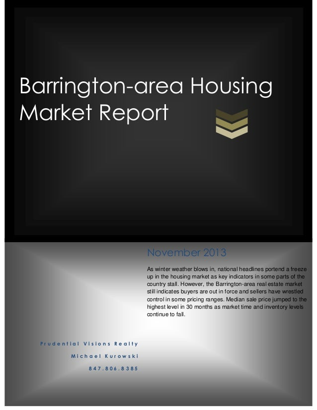 Barrington-area Housing Market Report  November 2013 As winter weather blows in, national headlines portend a freeze up in...