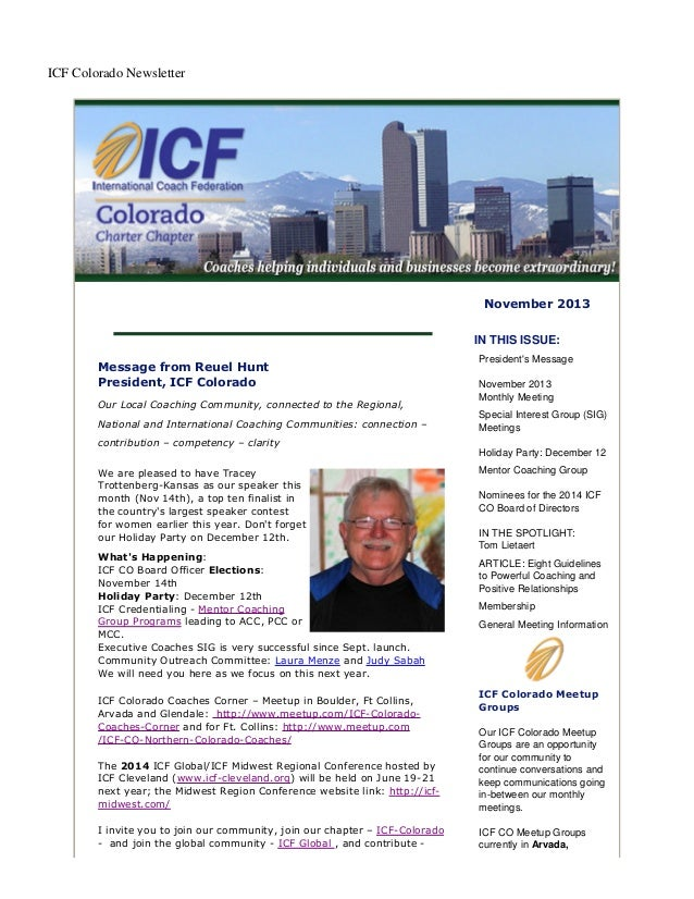ICF Colorado Newsletter  November 2013 IN THIS ISSUE: Message from Reuel Hunt President, ICF Colorado Our Local Coaching C...