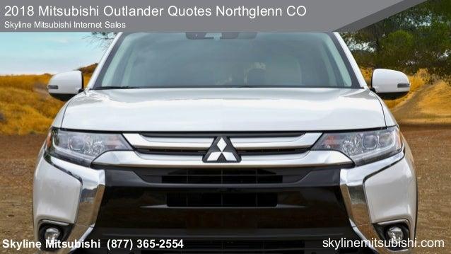 2018 Mitsubishi Outlander Quotes Northglenn Co