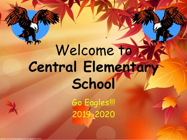Welcome to Central Elementary School Go Eagles!!! 2019-2020