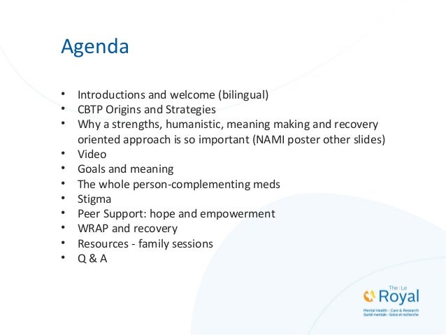 Agenda • Introductions and welcome (bilingual) • CBTP Origins and Strategies • Why a strengths, humanistic, meaning making...