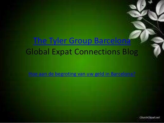 The Tyler Group BarcelonaGlobal Expat Connections BlogHoe aan de begroting van uw geld in Barcelona?