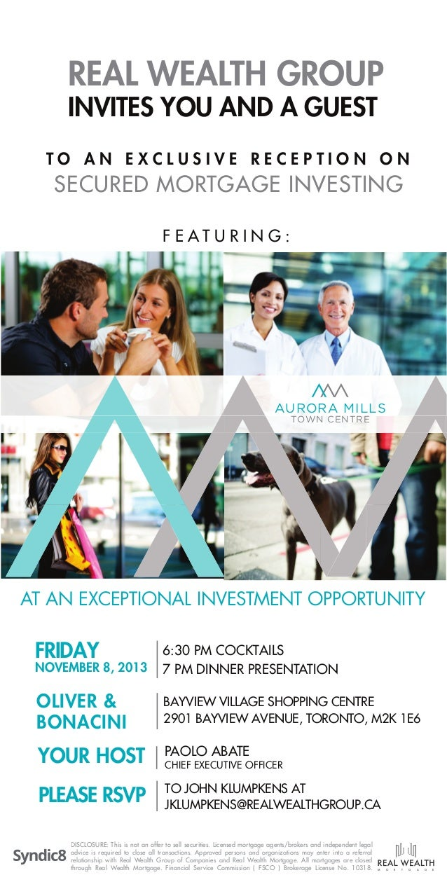 REAL WEALTH GROUP INVITES YOU AND A GUEST  TO AN EXCLUSIVE RECEPTION ON  SECURED MORTGAGE INVESTING F E AT U R I N G :  AU...