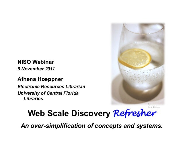 NISO Webinar9 November 2011Athena HoeppnerElectronic Resources LibrarianUniversity of Central Florida   Libraries         ...