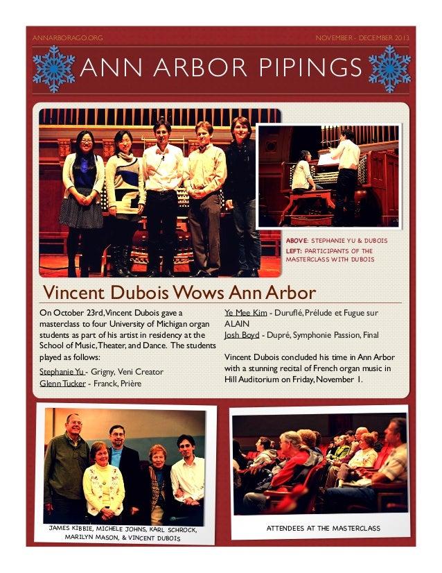 ANNARBORAGO.ORG      NOVEMBER - DECEMBER 2013  ANN ARB O R PI PI NGS  ABOVE: STEPHANIE YU & DUBOIS LEFT: PARTICIPANTS OF...