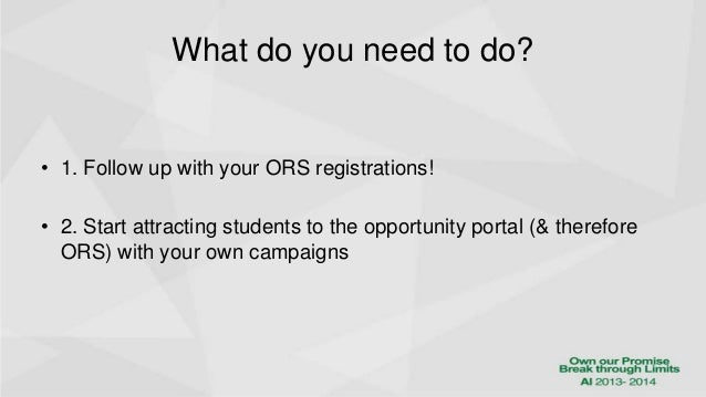 Implementing the ORS will make us grow like never before!  Therefore, please do not hesitate to ask any questions or give ...