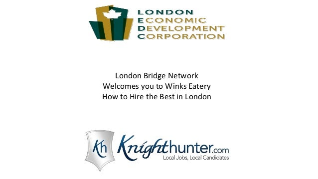 London Bridge Network Welcomes you to Winks Eatery How to Hire the Best in London