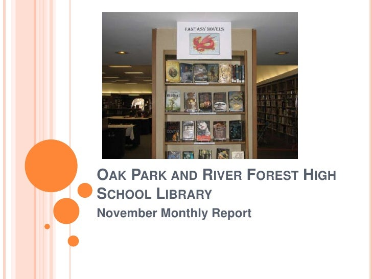 Oak Park and River Forest High School Library<br />November Monthly Report<br />