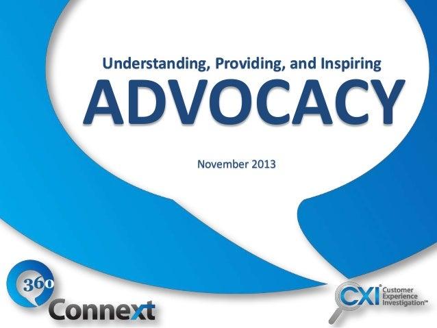 Understanding, Providing, and Inspiring  ADVOCACY November 2013
