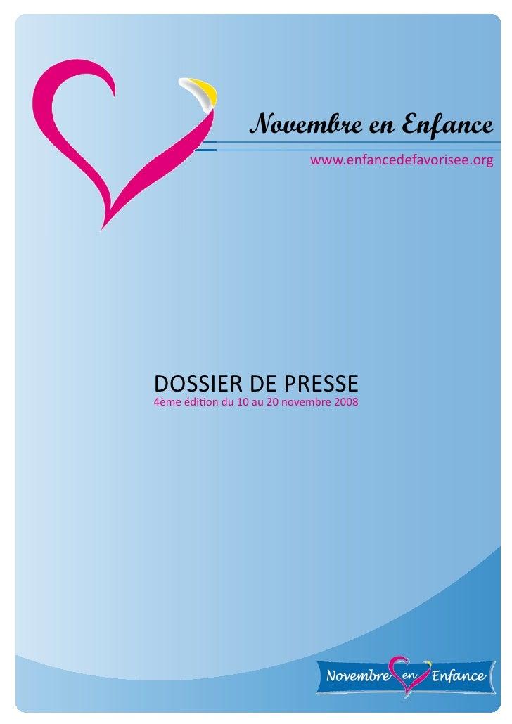 Novembre en Enfance                             www.enfancedefavorisee.orgDOSSIER DE PRESSE4ème édition du 10 au 20 novemb...