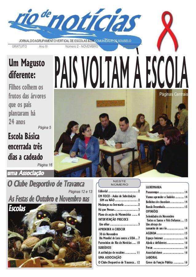 PAISVOLTAMÀESCOLAPáginas Centrais JORNAL DOAGRUPAMENTO VERTICALDE ESCOLAS & DA COMUNIDADE DE SOUSELO GRATUITO Ano III Núme...