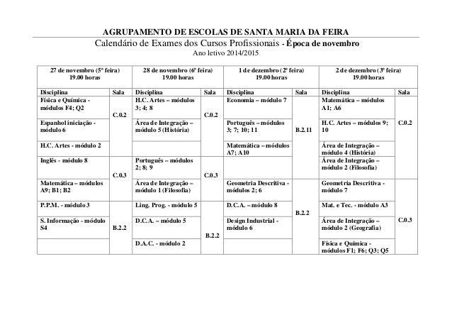 AGRUPAMENTO DE ESCOLAS DE SANTA MARIA DA FEIRA  Calendário de Exames dos Cursos Profissionais - Época de novembro  Ano let...