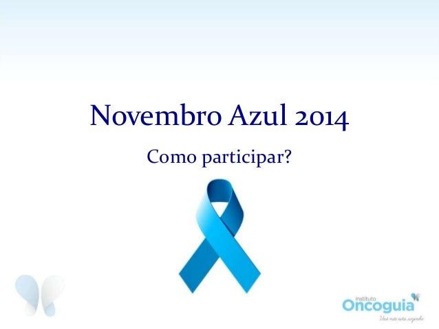 Novembro Azul 2014  Como participar?