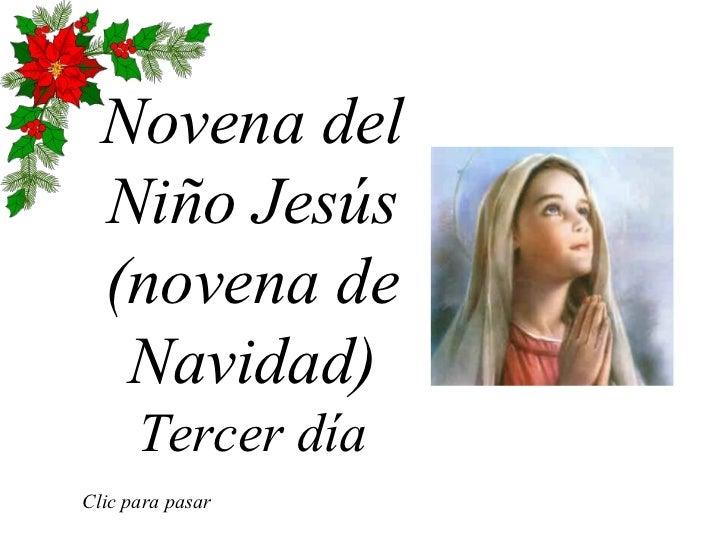 Novena del Niño Jesús (novena de Navidad) Tercer día Clic para pasar