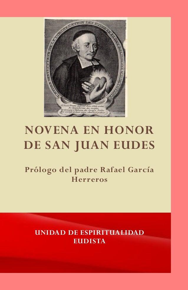 NOVENA EN HONOR DE SAN JUAN EUDES UNIDAD DE ESPIRITUALIDAD EUDISTA Prólogo del padre Rafael García Herreros