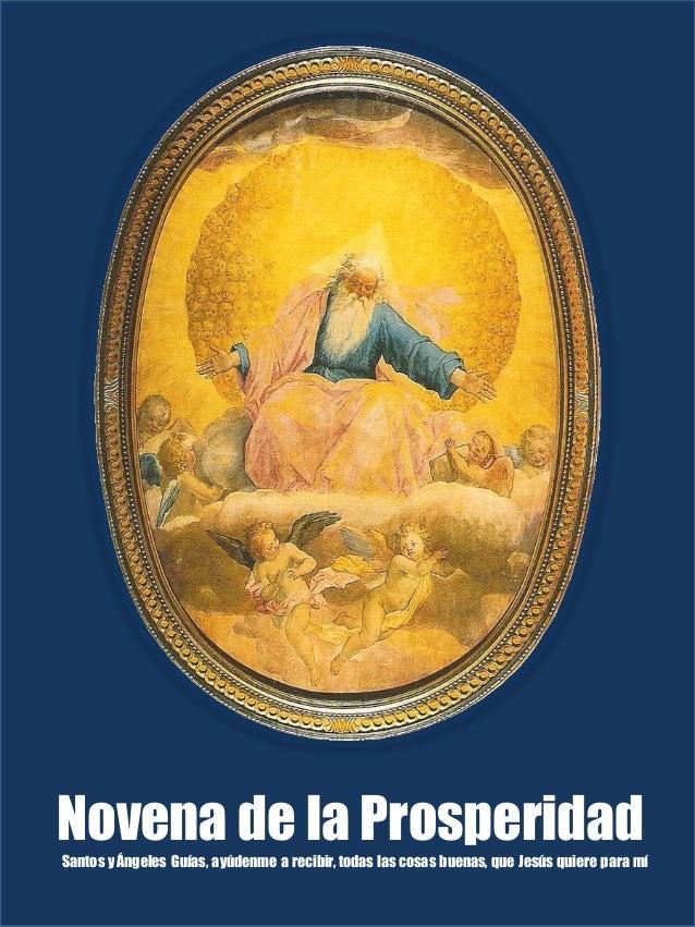 Novena de la ProsperidadSantos y Ángeles Guías, ayúdenme a recibir, todas las cosas buenas, que Jesús quiere para mí